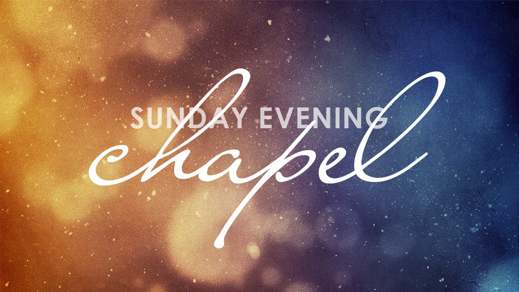 Adults: Sunday Evening Chapel